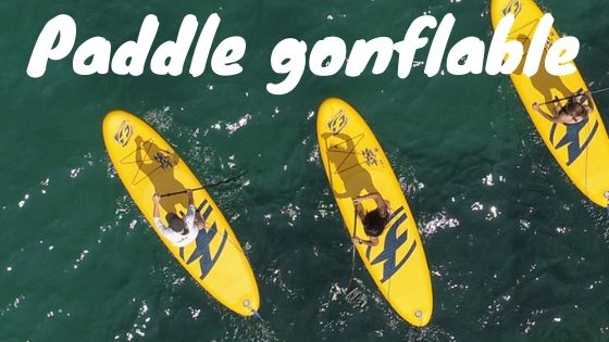 Paddle gonflable essai avis